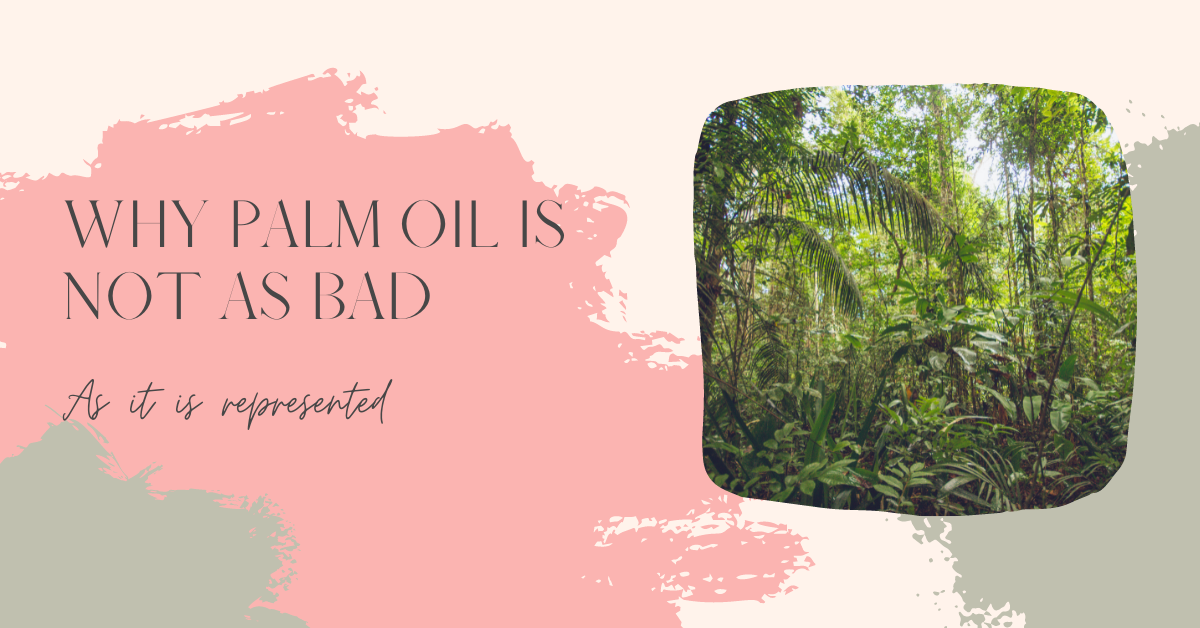 Why palm oil is not as bad as it is presented